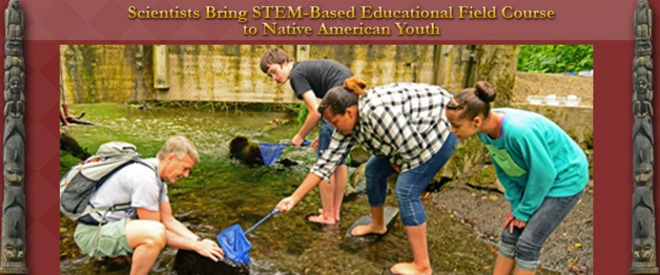 UW scientists bring STEM-based educational field course to native american youth.